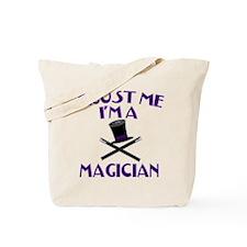 Trust Me I'm a Magician Tote Bag