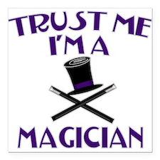 """Trust Me I'm a Magician Square Car Magnet 3"""" x 3"""""""