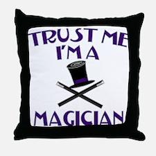 Trust Me I'm a Magician Throw Pillow