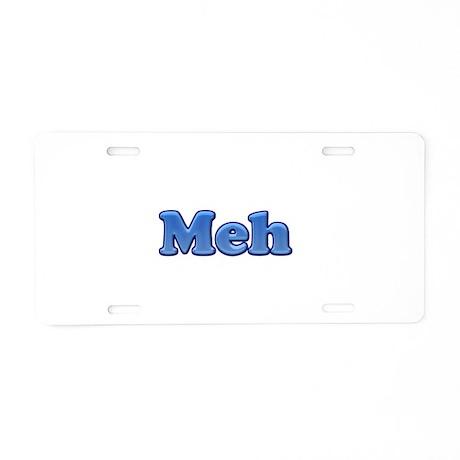 Meh 1.png Aluminum License Plate