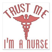 "Trust Me I'm a Nurse (Pink) Square Car Magnet 3"" x"