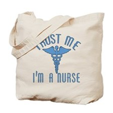 Trust Me I'm a Nurse (Blue) Tote Bag