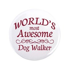 """Awesome Dog Walker 3.5"""" Button"""