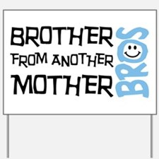 Brother Mother Smile Yard Sign