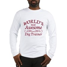 Awesome Dog Trainer Long Sleeve T-Shirt