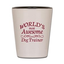 Awesome Dog Trainer Shot Glass