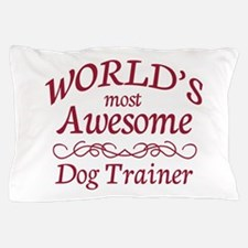 Awesome Dog Trainer Pillow Case