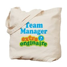 Team Manager Extraordinaire Tote Bag