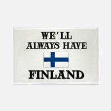 We Will Always Have Finland Rectangle Magnet