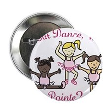 "Whats The Pointe 2.25"" Button"