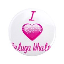 """I Love/Heart Beluga Whales 3.5"""" Button (100 pack)"""