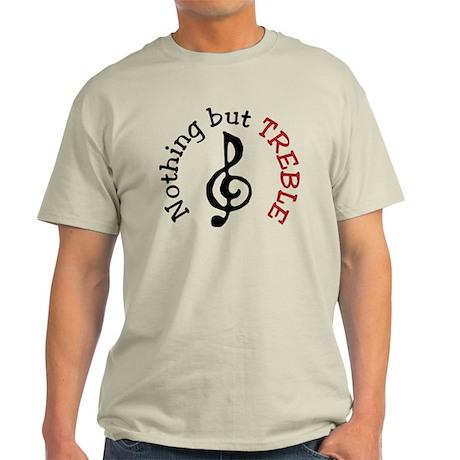 Nothing But Treble Light T-Shirt