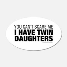 Cant Scare Me I Have Twin Daughters Wall Decal