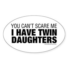 Cant Scare Me I Have Twin Daughters Decal