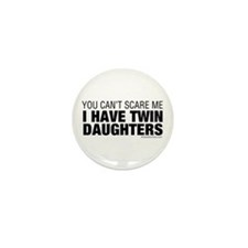 Cant Scare Have Twin Daughters Mini Button (10)