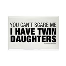 Cant Scare Have Twin Daughters Rectangle Magnet