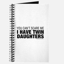 Cant Scare Me I Have Twin Daughters Journal