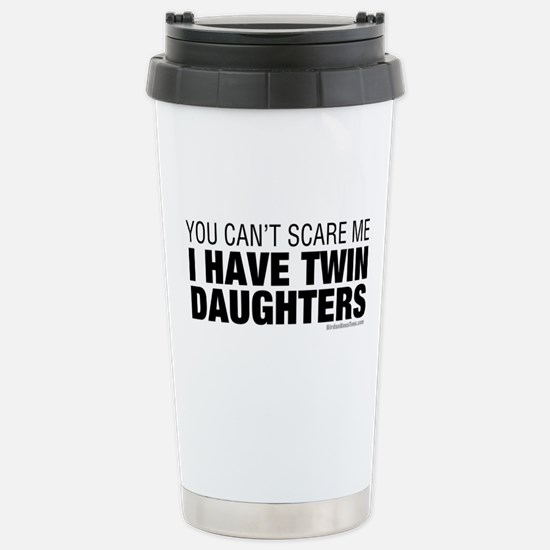 Cant Scare Have Twin Daughters Stainless Steel Tra