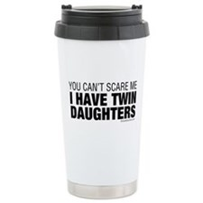 Cant Scare Have Twin Daughters Travel Mug