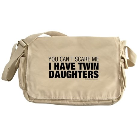 Cant Scare Me I Have Twin Daughters Messenger Bag
