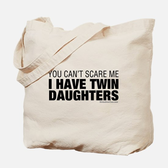 Cant Scare Me I Have Twin Daughters Tote Bag