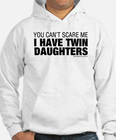Cant Scare Me I Have Twin Daughters Hoodie