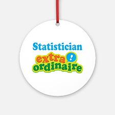 Statistician Extraordinaire Ornament (Round)
