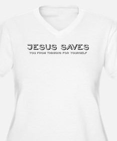 Jesus Saves You From Thinking For Yourself T-Shirt