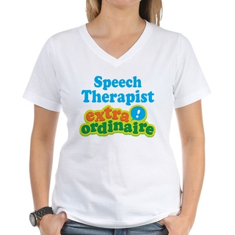 Speech Therapist Extraordinaire Women's V-Neck T-S