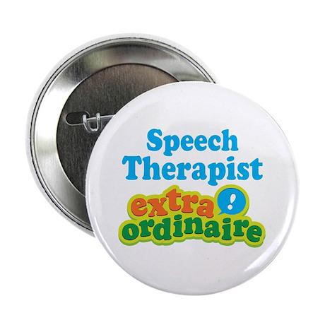 """Speech Therapist Extraordinaire 2.25"""" Button"""