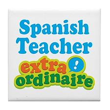 Spanish Teacher Extraordinaire Tile Coaster