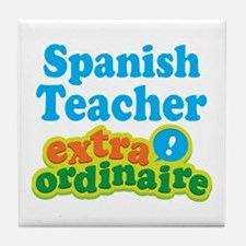 Spanish Teacher Extraordinaire Tile Coaster