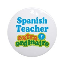 Spanish Teacher Extraordinaire Ornament (Round)