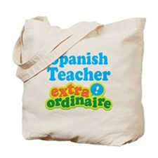 Spanish Teacher Extraordinaire Tote Bag