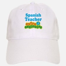 Spanish Teacher Extraordinaire Baseball Baseball Cap