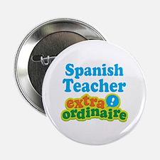 """Spanish Teacher Extraordinaire 2.25"""" Button (10 pa"""