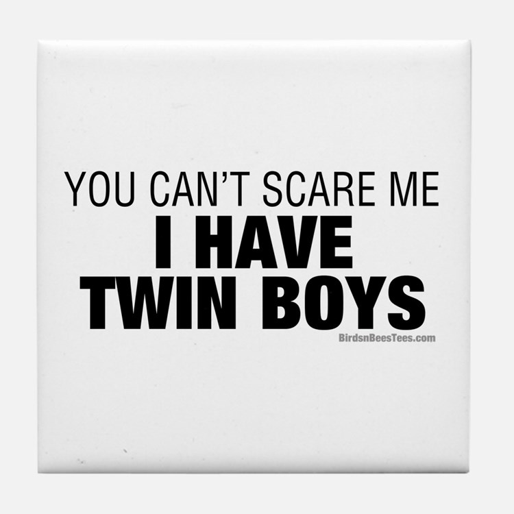 Cant Scare Have Twin Boys Tile Coaster
