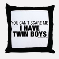 Cant Scare Have Twin Boys Throw Pillow