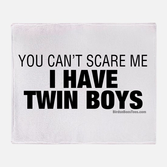 Cant Scare Have Twin Boys Throw Blanket