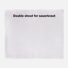 Double shout for sauerkraut Throw Blanket