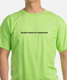 Double shout for sauerkraut T-Shirt
