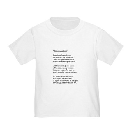 Compensations A Poem By Joe Monica Toddler T-Shirt