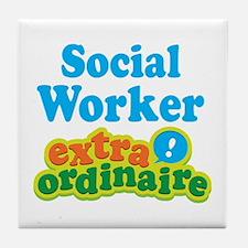 Social Worker Extraordinaire Tile Coaster