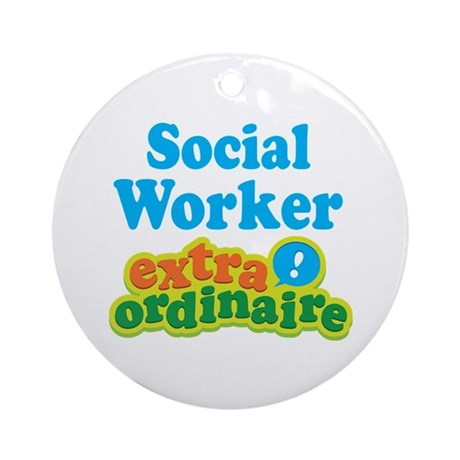 Social Worker Extraordinaire Ornament (Round)