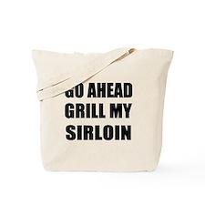 Grill My Sirloin Tote Bag
