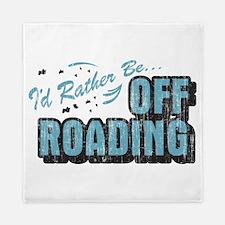 Id Rather Be Off Roading Queen Duvet