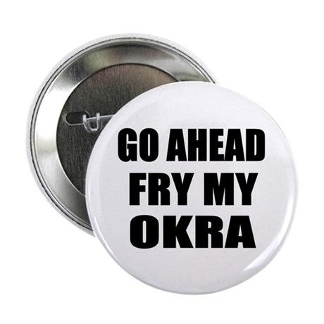"""Fry My Okra 2.25"""" Button (100 pack)"""
