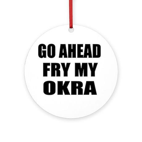 Fry My Okra Ornament (Round)