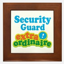 Security Guard Extraordinaire Framed Tile