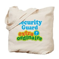 Security Guard Extraordinaire Tote Bag